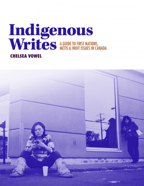 "9 things I learned from Chelsea Vowel's ""Indigenous Writes"""